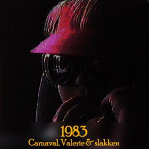 1983 - Carnaval, Valerie en slakken