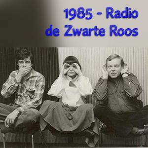 Radio de Zwarte Roos – uitzending 1985