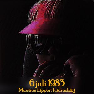 6 juli 1983 - Morrison flippert
