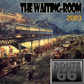 Route 66 – Waiting-Room 2003