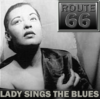 Route 66 – Lady Sings The Blues