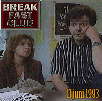 Breakfast Club 11 juni 1993
