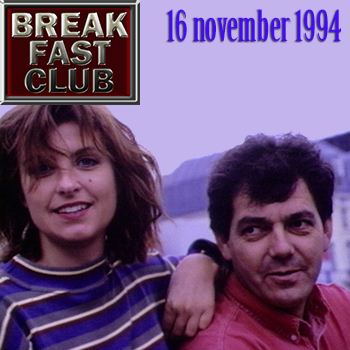 Breakfast Club 16 november 1994