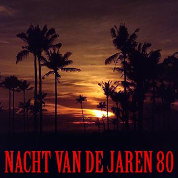 Nacht van de Jaren 80