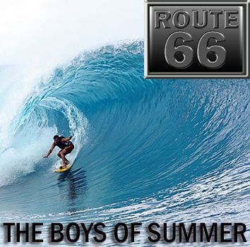 Route 66 – Boys Of Summer