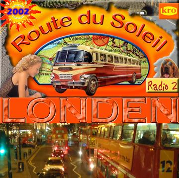 Route du Soleil 17 augustus 2003 (Londen)