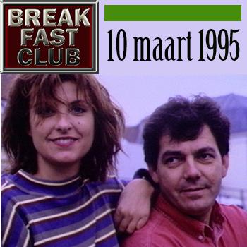 Breakfast Club 10 maart 1995