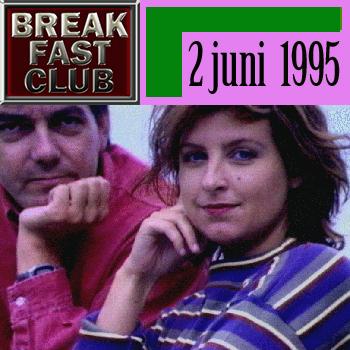 Breakfast Club 2 juni 1995