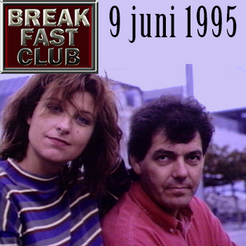 Breakfast Club 9 juni 1995