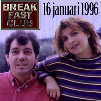 Breakfast Club 16 januari 1996